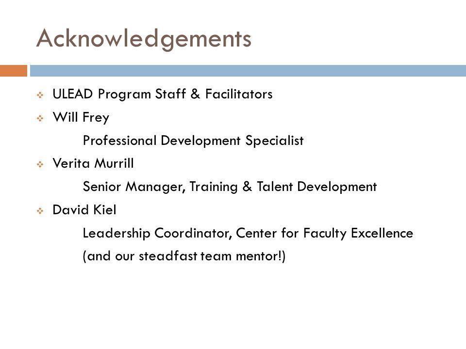 Acknowledgements ULEAD Program Staff & Facilitators Will Frey