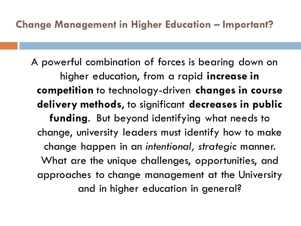 management of educational change With the imperative placed on schools in recent years to improve, the leadership of educational change has increased in significance the research reported here explored and analysed the change processes in 32 schools in south wales that have made significant changes to improve pupil achievement.