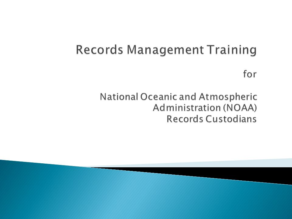 Records Management Training for National Oceanic and Atmospheric Administration (NOAA) Records Custodians