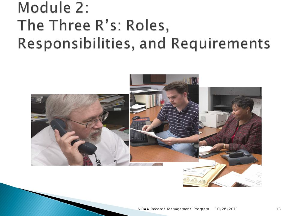 Module 2: The Three R's: Roles, Responsibilities, and Requirements