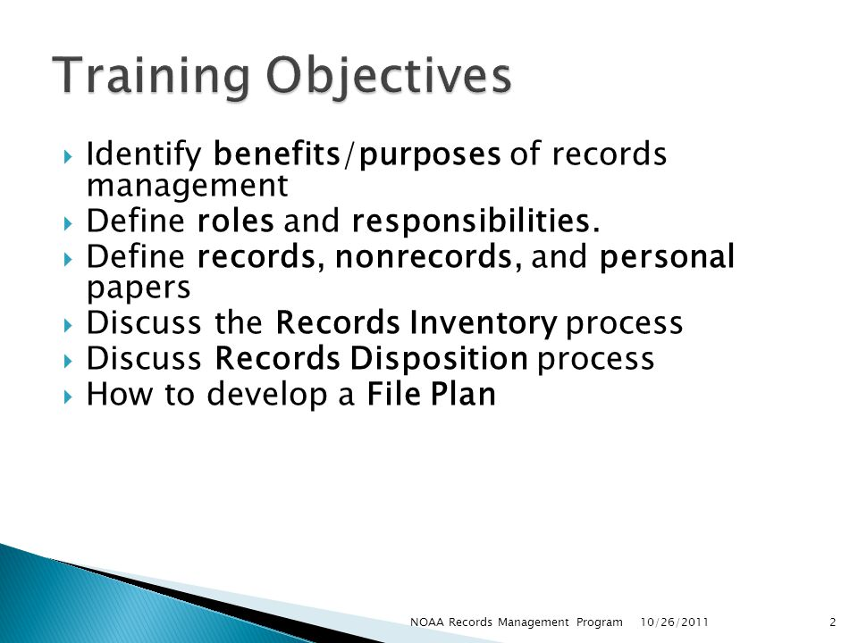 Training Objectives Identify benefits/purposes of records management