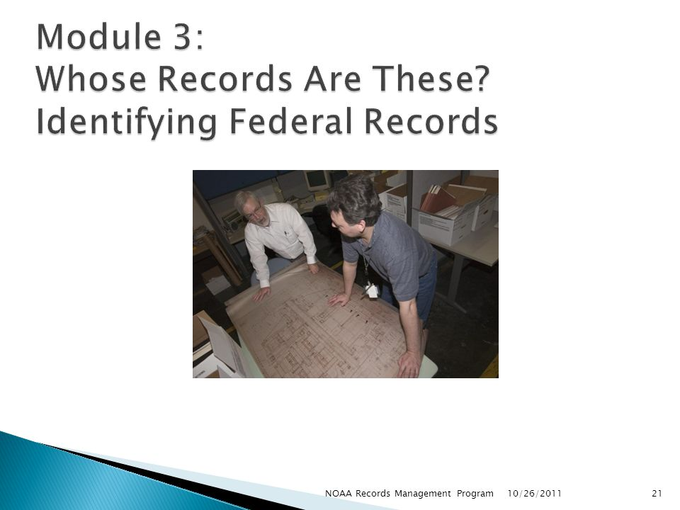 Module 3: Whose Records Are These Identifying Federal Records