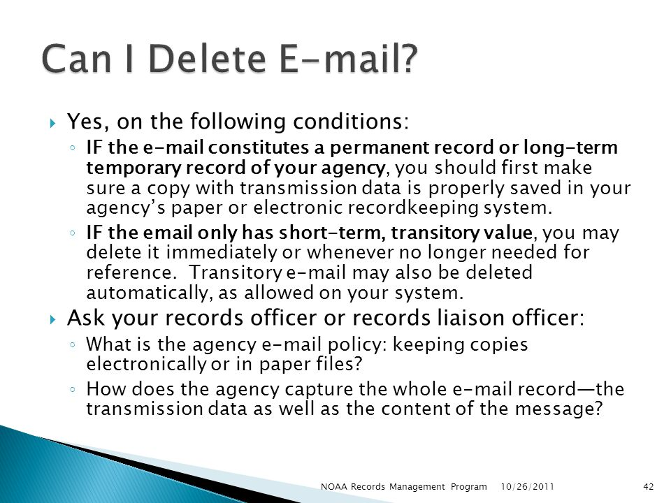 Can I Delete E-mail Yes, on the following conditions: