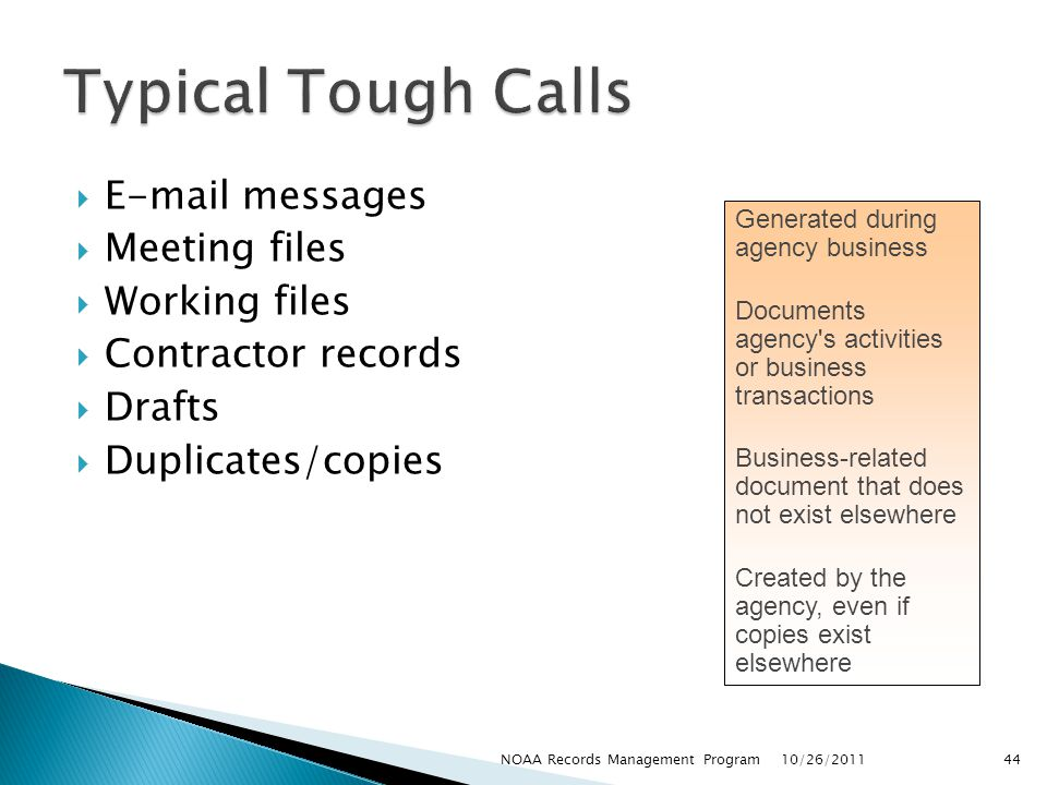 Typical Tough Calls E-mail messages Meeting files Working files