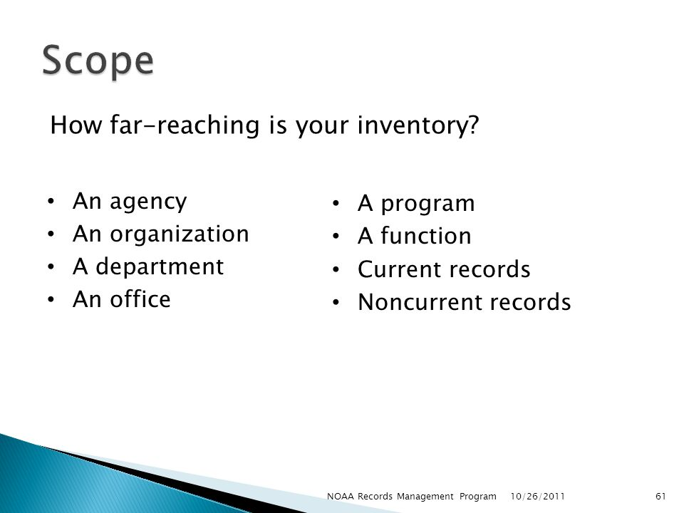 Scope How far-reaching is your inventory An agency An organization