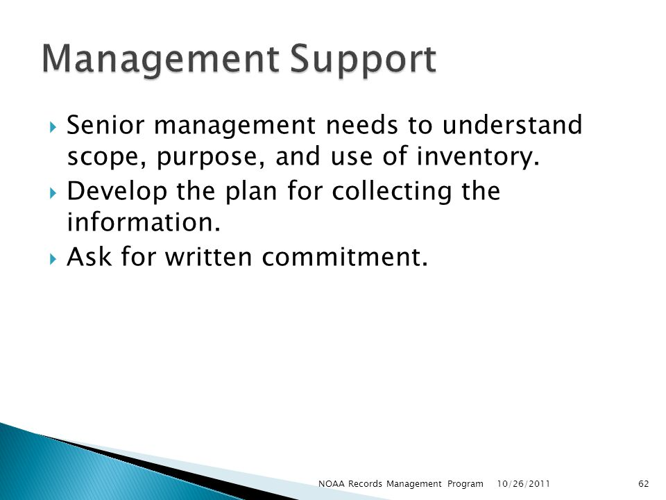 Management Support Senior management needs to understand scope, purpose, and use of inventory. Develop the plan for collecting the information.