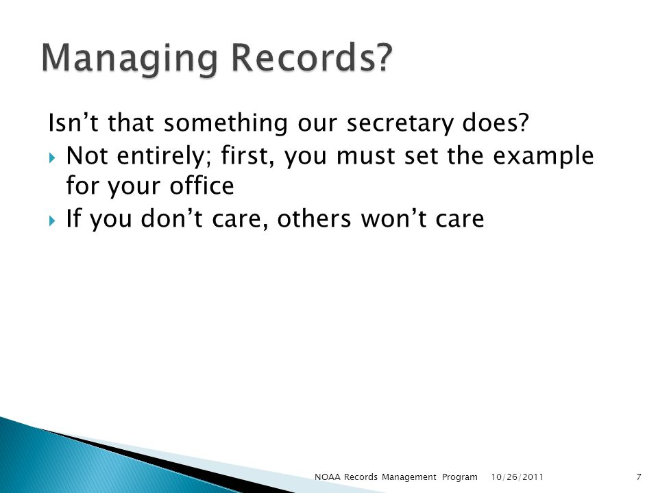 Managing Records Isn't that something our secretary does