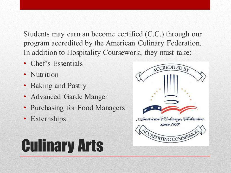 Students may earn an become certified (C. C