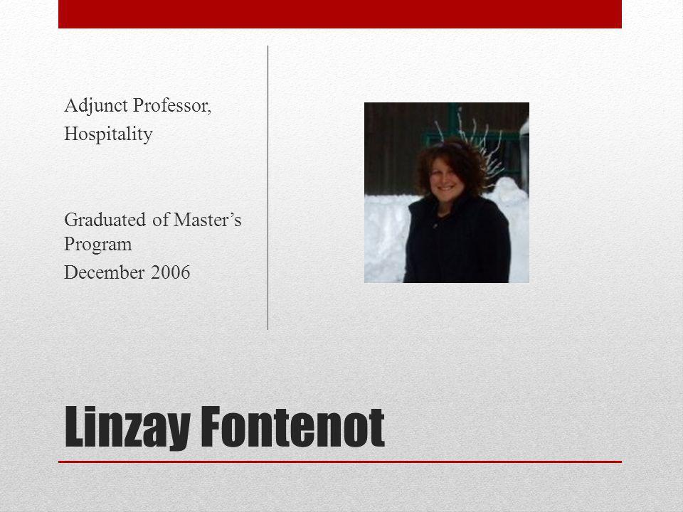 Linzay Fontenot Adjunct Professor, Hospitality