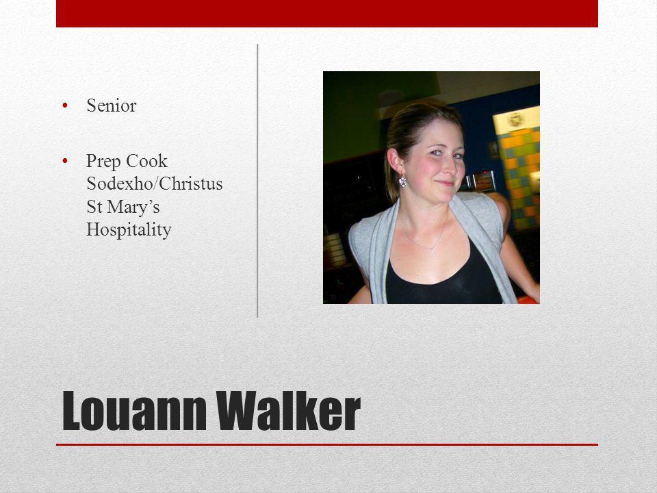Senior Prep Cook Sodexho/Christus St Mary's Hospitality Louann Walker