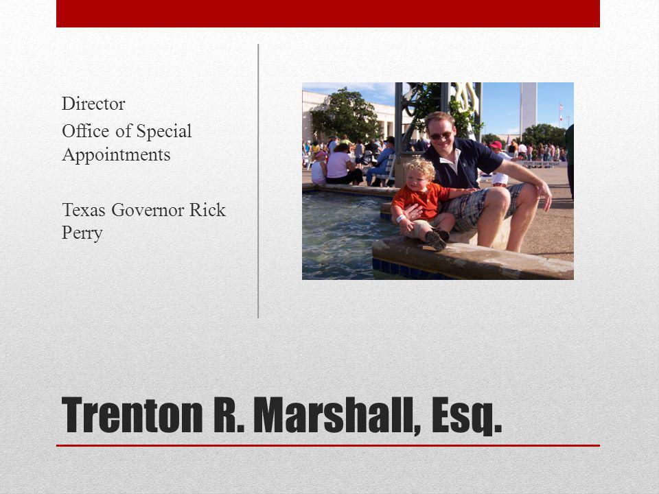 Trenton R. Marshall, Esq. Director Office of Special Appointments