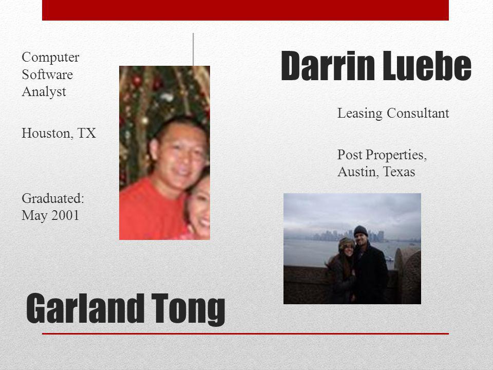 Darrin Luebe Garland Tong Computer Software Analyst Houston, TX