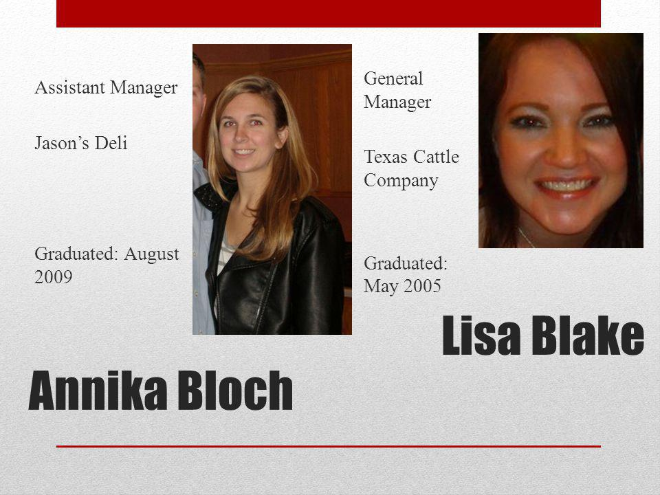 Lisa Blake Annika Bloch General Manager Assistant Manager Jason's Deli