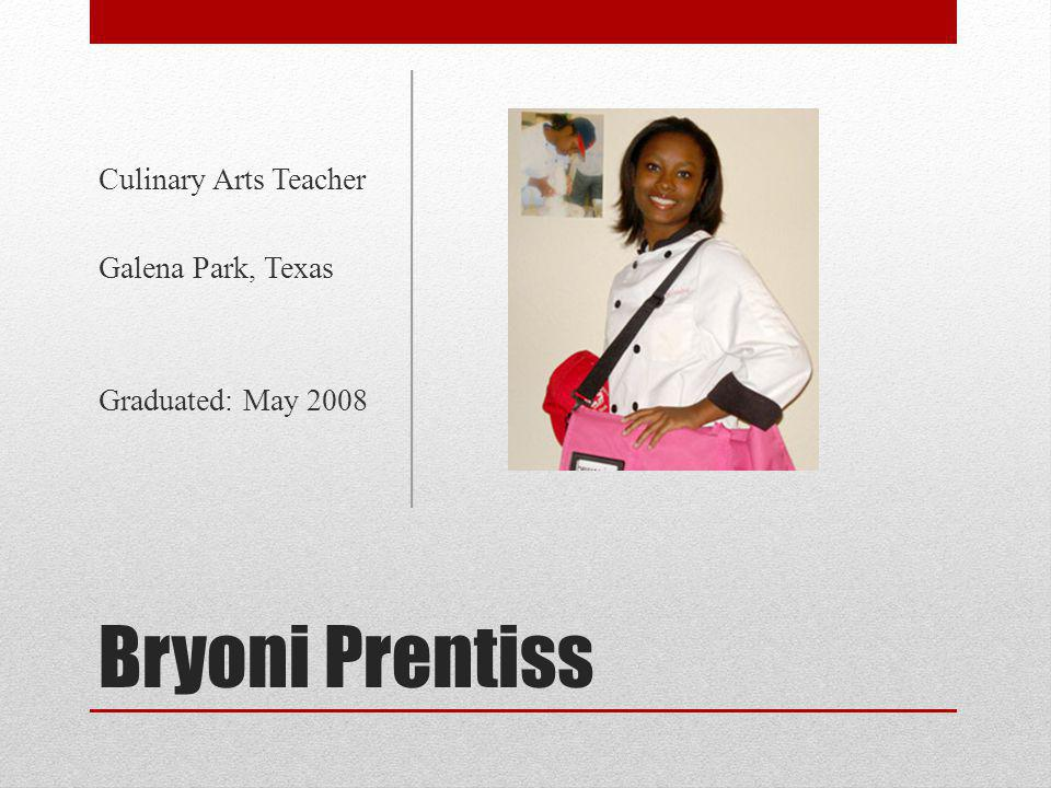 Bryoni Prentiss Culinary Arts Teacher Galena Park, Texas