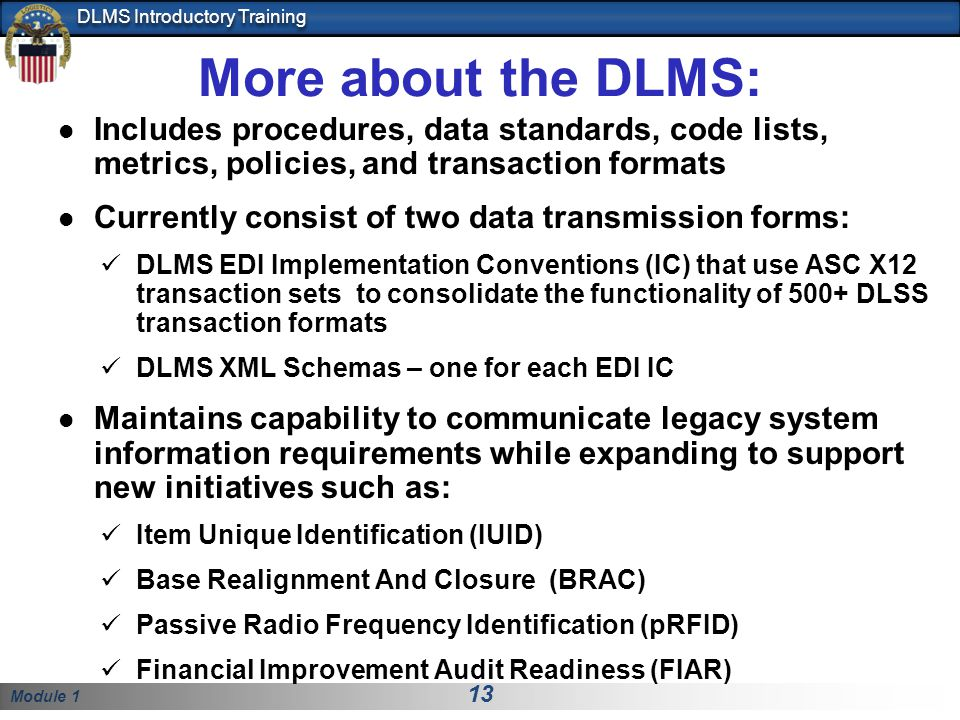 More about the DLMS: Includes procedures, data standards, code lists, metrics, policies, and transaction formats.