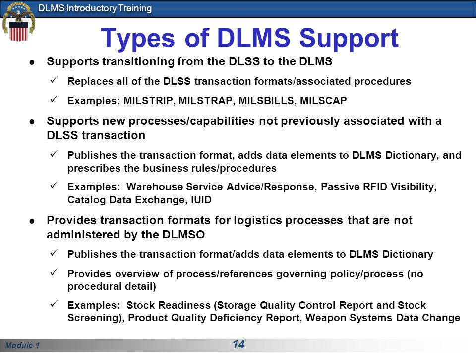 Types of DLMS Support Supports transitioning from the DLSS to the DLMS