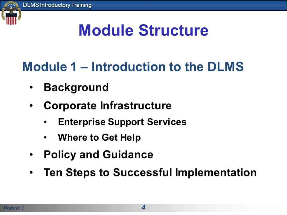 Module Structure Module 1 – Introduction to the DLMS Background