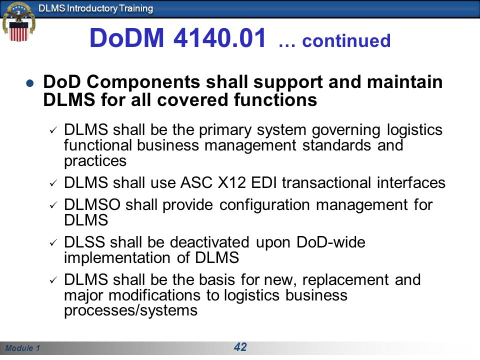 DoDM 4140.01 … continued DoD Components shall support and maintain DLMS for all covered functions.