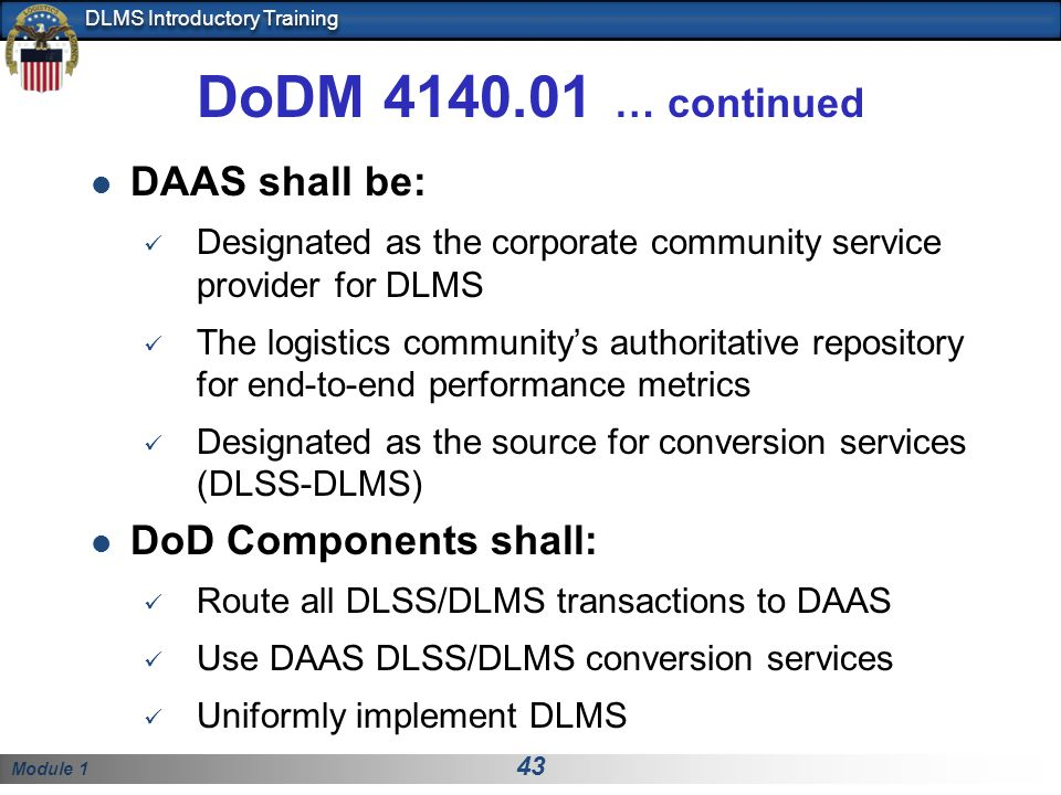 DoDM 4140.01 … continued DAAS shall be: DoD Components shall: