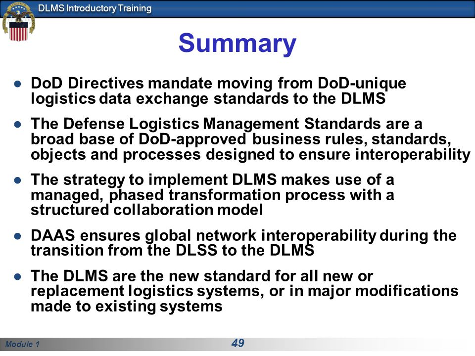 Summary DoD Directives mandate moving from DoD-unique logistics data exchange standards to the DLMS.
