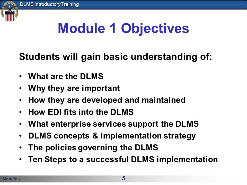Module 1 Objectives Students will gain basic understanding of:
