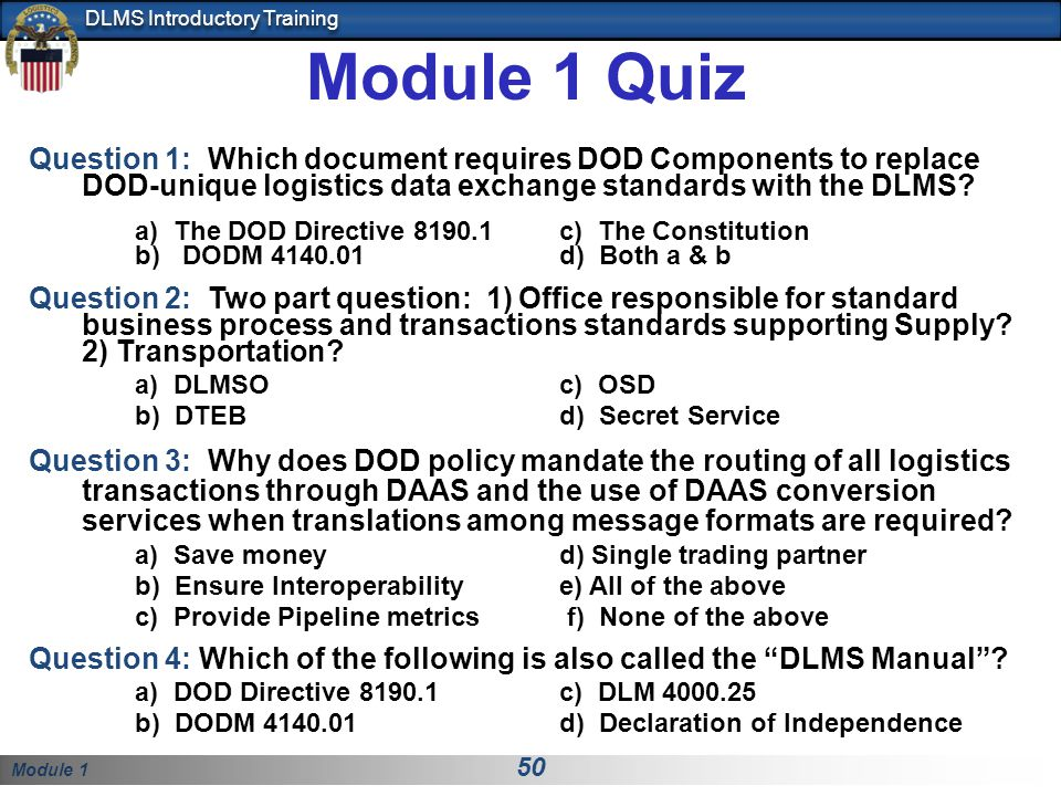 Module 1 Quiz Question 1: Which document requires DOD Components to replace DOD-unique logistics data exchange standards with the DLMS