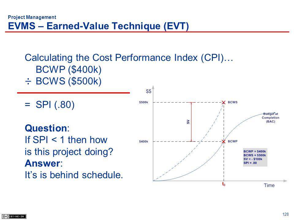 Project Management EVMS – Earned-Value Technique (EVT)