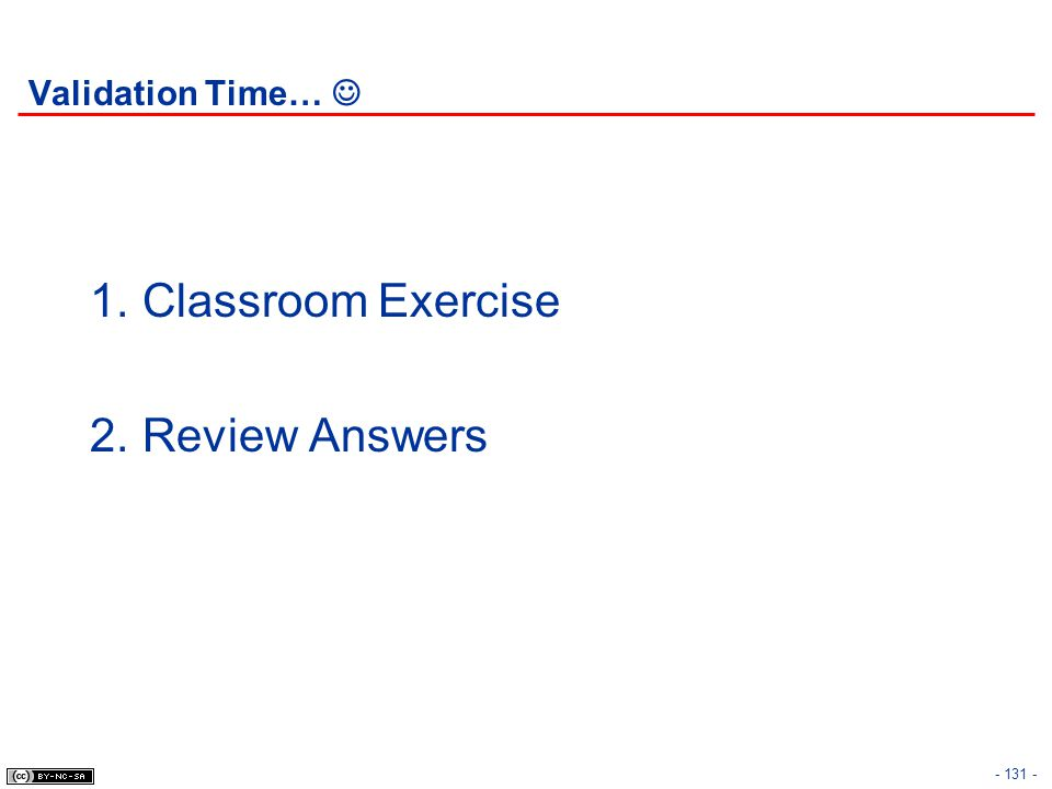 Validation Time…  Classroom Exercise Review Answers