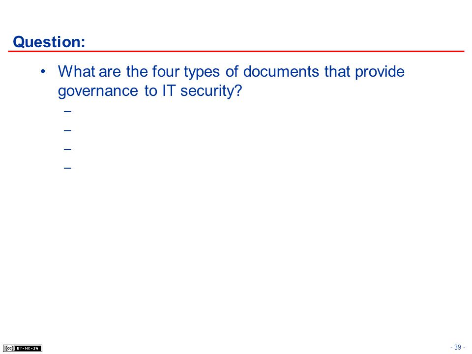 Question: What are the four types of documents that provide governance to IT security