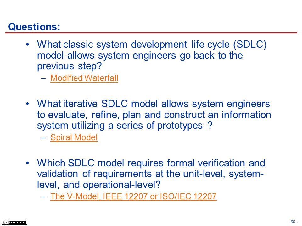Questions: What classic system development life cycle (SDLC) model allows system engineers go back to the previous step