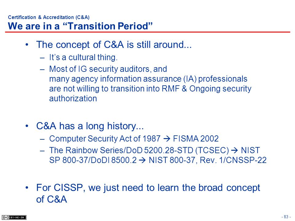 Certification & Accreditation (C&A) We are in a Transition Period