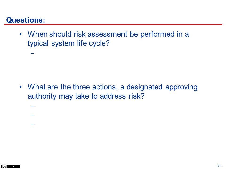 Questions: When should risk assessment be performed in a typical system life cycle