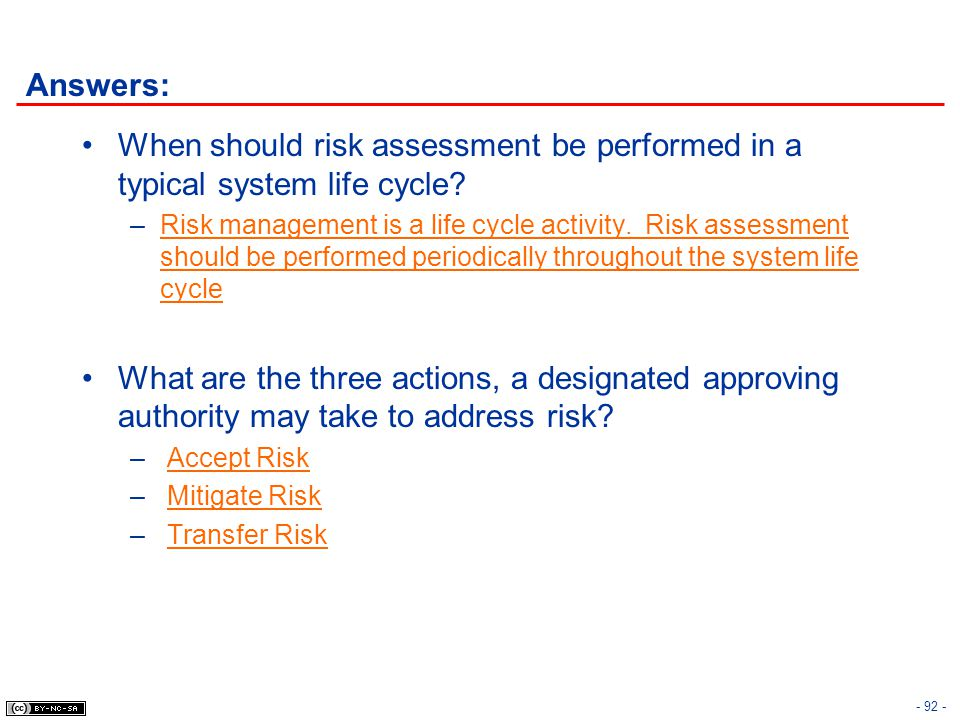 Answers: When should risk assessment be performed in a typical system life cycle
