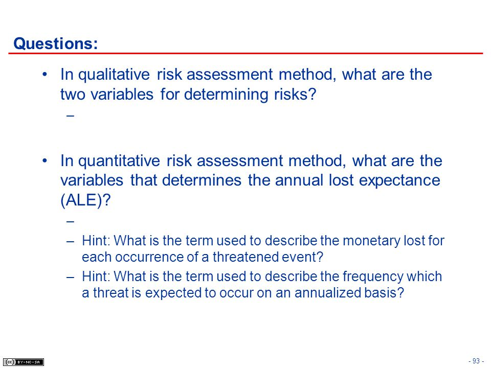 Questions: In qualitative risk assessment method, what are the two variables for determining risks