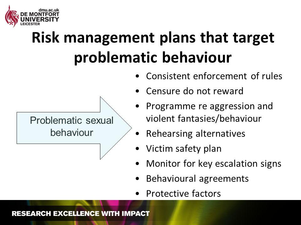 Risk management plans that target problematic behaviour