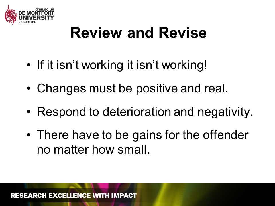 Review and Revise If it isn't working it isn't working!