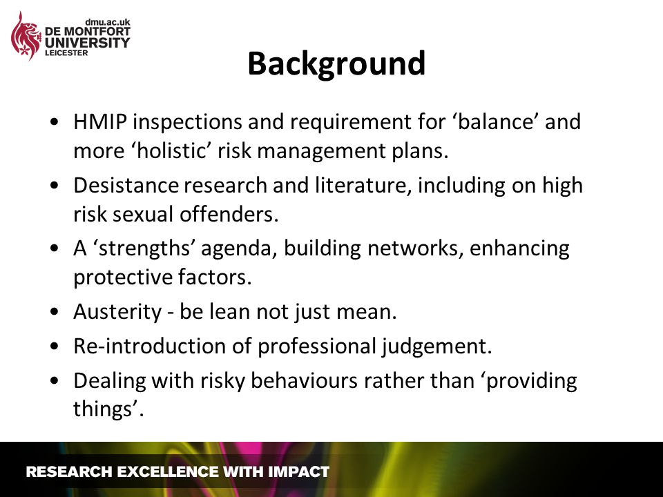 Background HMIP inspections and requirement for 'balance' and more 'holistic' risk management plans.