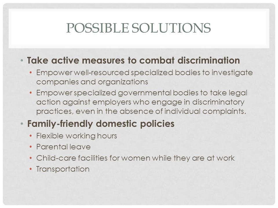Possible solutions Take active measures to combat discrimination