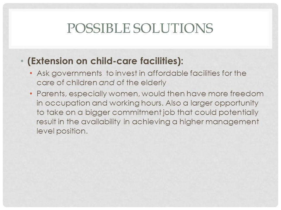 Possible solutions (Extension on child-care facilities):