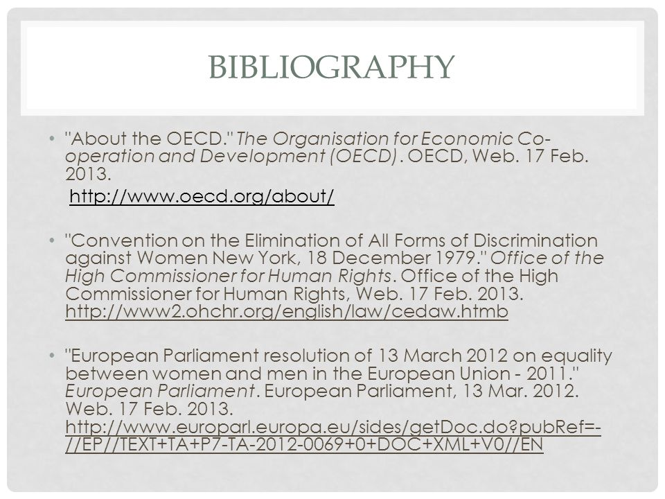 Bibliography About the OECD. The Organisation for Economic Co-operation and Development (OECD). OECD, Web. 17 Feb. 2013.