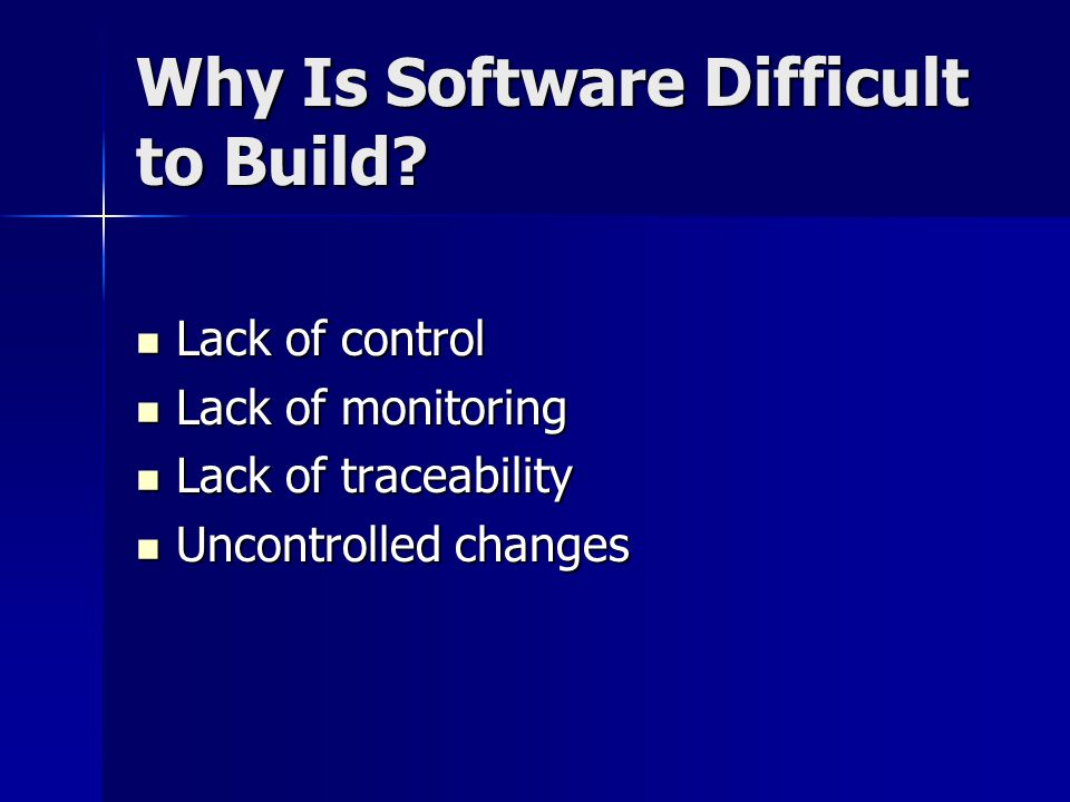 Why Is Software Difficult to Build