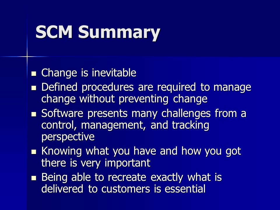 SCM Summary Change is inevitable