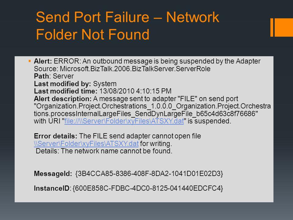 Send Port Failure – Network Folder Not Found