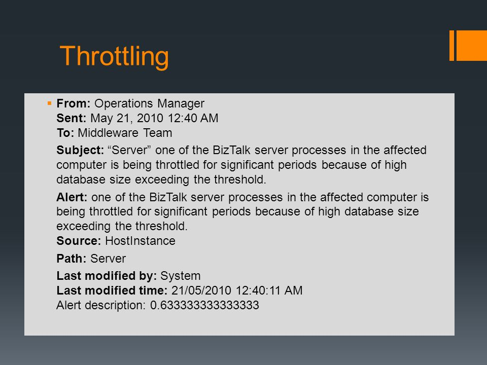 Throttling From: Operations Manager Sent: May 21, 2010 12:40 AM To: Middleware Team.