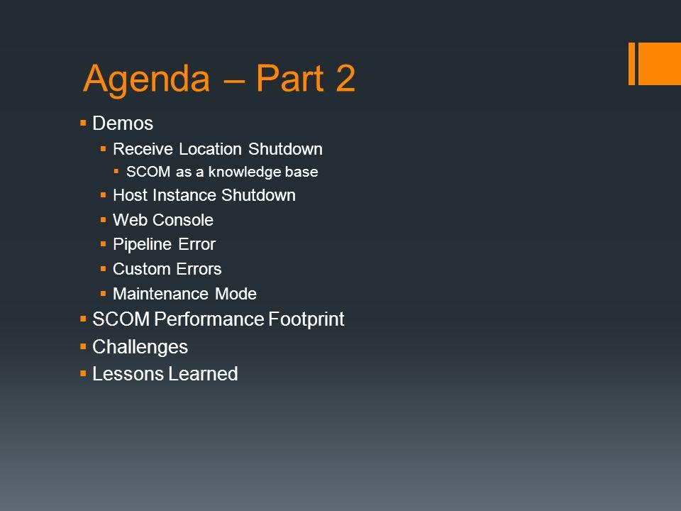 Agenda – Part 2 Demos SCOM Performance Footprint Challenges