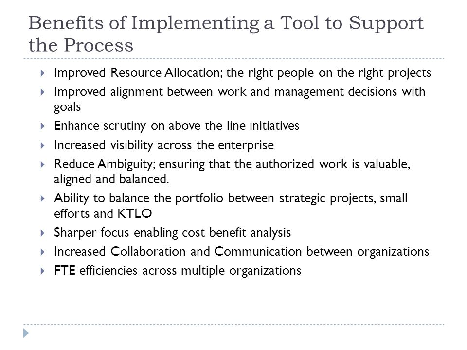 Benefits of Implementing a Tool to Support the Process