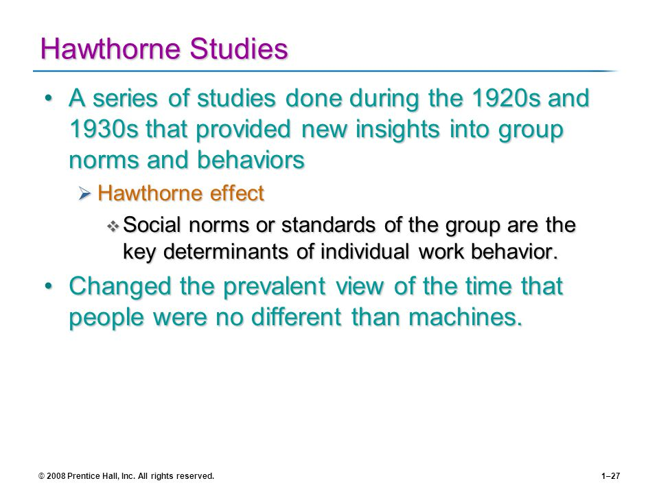 Hawthorne Studies A series of studies done during the 1920s and 1930s that provided new insights into group norms and behaviors.