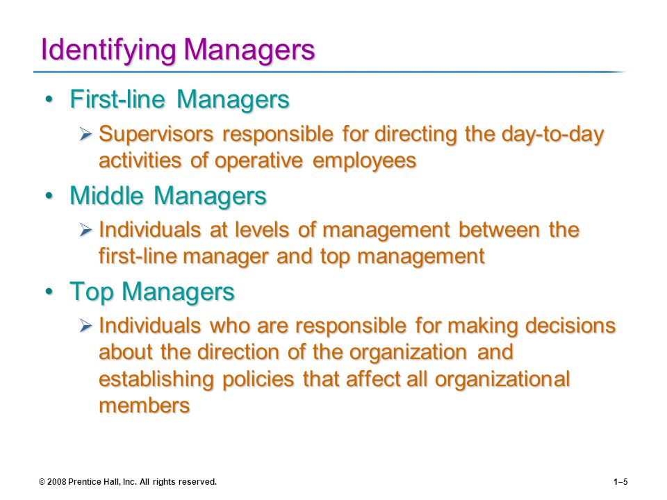 Identifying Managers First-line Managers Middle Managers Top Managers