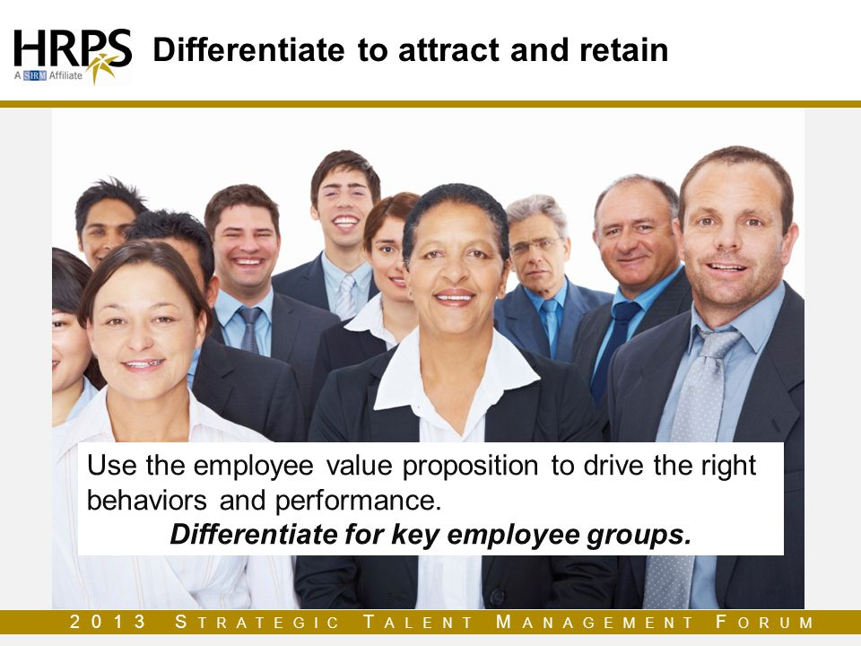 Differentiate to attract and retain