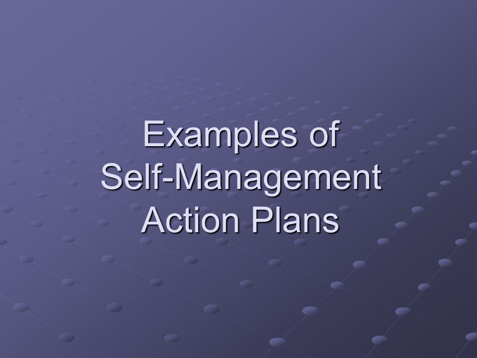 Examples of Self-Management Action Plans
